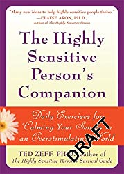 Highly Sensitive Person's Companion: Daily Exercises for Calming Your Senses in an Overstimulating World