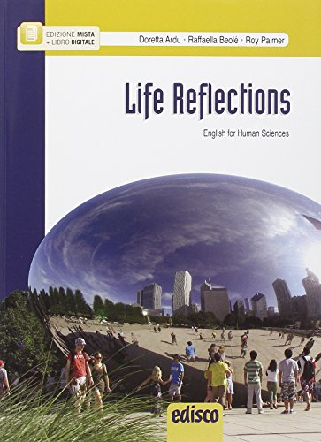 Life reflections. English for human sciences. Con e-book. Con espansione online. Pe le Scuole superiori