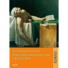 Was Kunstwerke erzählen. Stationen europäischer Geschichte