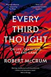 Every Third Thought: On Life, Death, and the Endgame