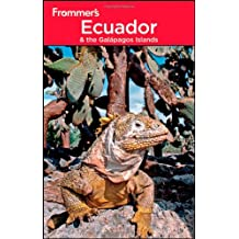 Frommer's Ecuador & the Galapagos Islands (Frommer′s Complete Guides)