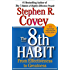 The 8th Habit: From Effectiveness to Greatness (English Edition)