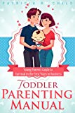#10: TODDLER PARENTING MANUAL: Young Parents Short Guide to Surviving the First Years in Business