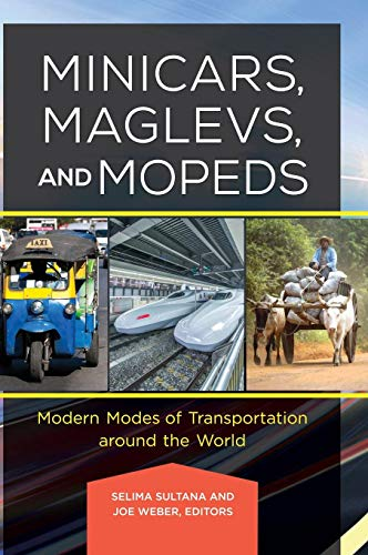 Minicars, Maglevs, and Mopeds: Modern Modes of Transportation Around the World -