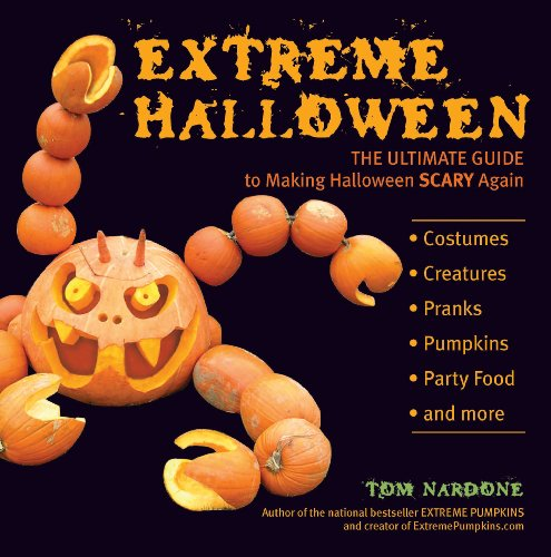 Extreme Halloween: The Ultimate Guide to Making Halloween Scary Again (English Edition) (Making Halloween Dekoration)