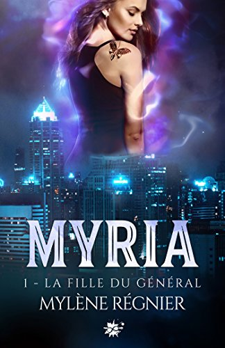 La fille du Général: Myria, T1 par [Mylène, Régnier]