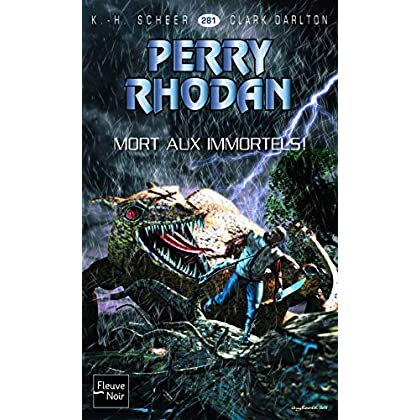 Perry Rhodan n°281 : Mort aux immortels
