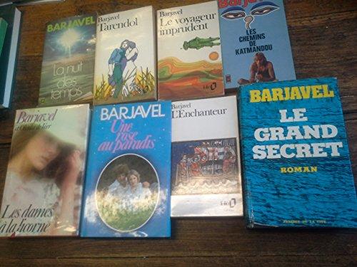 Lot De 8 Livres De René Barjavel : L'enchanteur - Tarendol - La Nuit Des Temps - Les Chemins De Katmandou - Le Voyageur Imprudent - Une Rose Au Paradis - Le Grand Secret - Les Dames à La Licorne -