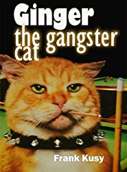 Ginger the Gangster Cat (Ginger the Cat Book 1) (English Edition)