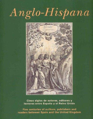 Anglo-hispana. Cinco siglos de autores, editores y lectores entre España y el Reino Unido por Fernando Bouza