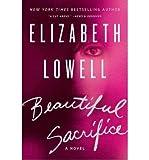 beautiful sacrifice beautiful sacrifice by lowell elizabeth author may 22 2012 hardcover