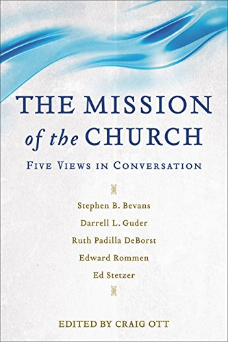 The Mission of the Church: Five Views in Conversation (English Edition)