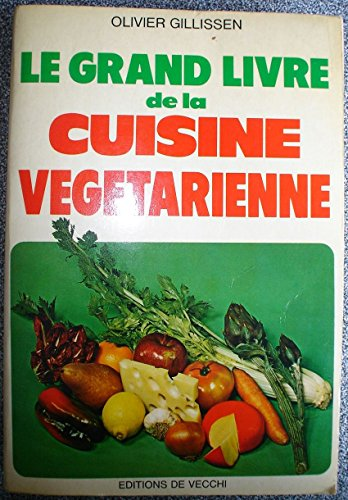 Le Grand livre de la cuisine végétarienne par  Olivier Gillissen