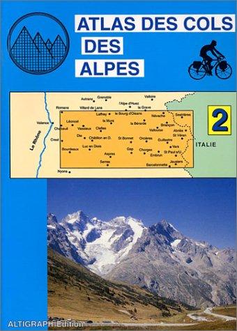 Atlas routiers : Atlas des cols des Alpes, tome 2
