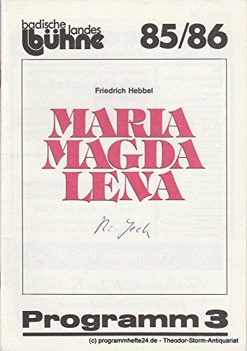 Programmheft Friedrich Hebbel: Maria Magdalena. Premiere 16. November 1985 Spielzeit 1985 / 86 Heft 2