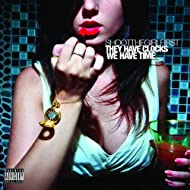 They Have Clocks, We Have Time [Explicit]