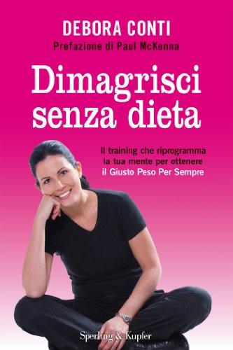 dimagrisci-senza-dieta-il-training-che-riprogramma-la-tua-mente-per-ottenere-il-giusto-peso-per-semp