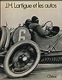 J. H. Lartigue, les autos : Et autres engins roulants (Chene Anc.Fonds)