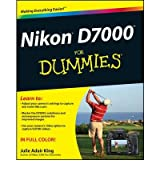 Nikon D7000 For Dummies (For Dummies (Lifestyles Paperback)) [Paperback]