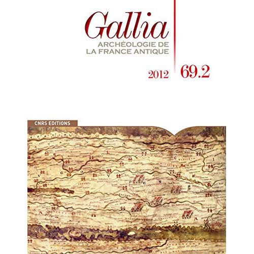 Gallia, N° 69.2, 2012 : Archéologie de la France antique