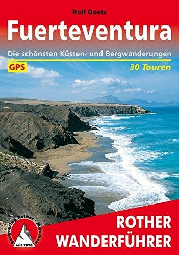 Preisvergleich Produktbild Rother Wanderführer / Fuerteventura: Die schönsten Küsten- und Bergwanderungen. 30 Touren. Mit GPS-Tracks