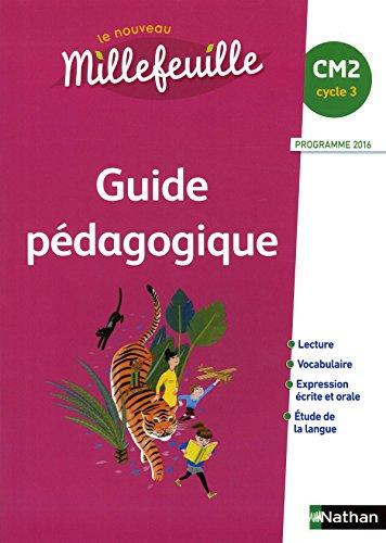 Français CM2 Cycle 3 le nouveau Millefeuille : Guide pédagogique