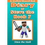 Diary of Steve the Noob 7: An Unofficial Minecraft Book