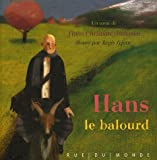 Hans le balourd / texte Hans Christian Andersen | Andersen, Hans Christian (1805-1875). Auteur