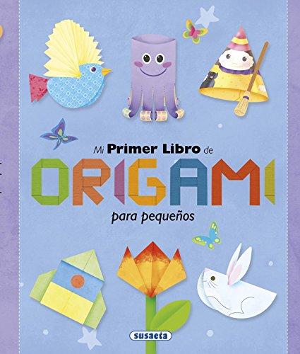Mi primer libro de origami para pequeños (100 manualidades) por Susaeta Ediciones S A