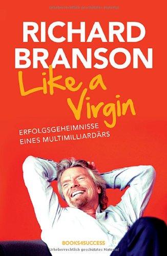 Buchseite und Rezensionen zu 'Like a Virgin: Erfolgsgeheimnisse eines Multimilliardärs' von Richard Branson