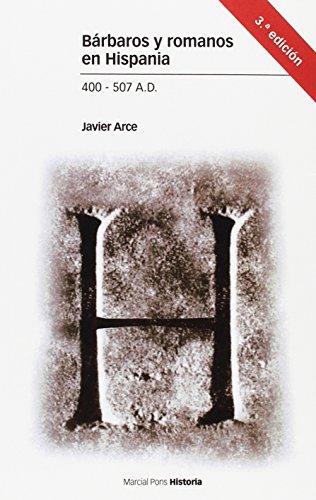 Bárbaros y romanos en Hispania (Estudios) por Javier Arce