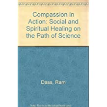 Compassion in Action: Social and Spiritual Healing on the Path of Science