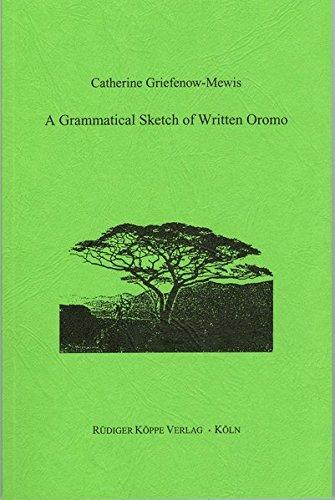 A Grammatical Sketch of Written Oromo (Grammatischer Analysen Afrikanischer Sprachen) por C. Griefenow-Mewis
