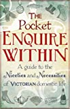 The Pocket Enquire Within: A guide to the niceties and necessities of Victorian domestic life (English Edition)