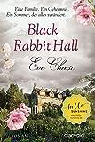 Black Rabbit Hall - Eine Familie. Ein Geheimnis. Ein Sommer, der alles verändert.: Roman bei Amazon kaufen