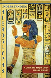 Understanding Hieroglyphs: A Quick and Simple Guide