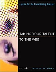 Taking Your Talent to the Web: A Guide for the Transitioning Designer by Jeffrey Zeldman (2001-05-18)