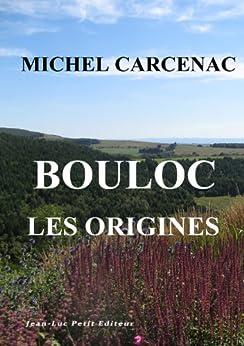 """Bouloc """"les origines"""" par [Carcenac, Michel]"""