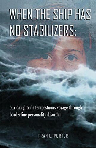when-the-ship-has-no-stabilizers-our-daughters-tempestuous-voyage-through-borderline-personality-dis