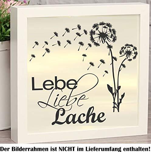 myrockshirt Schöner Spruch mit Pusteblume Lebe Liebe Lache ca 20cm Aufkleber für Bilderrahmen Beleuchtet Leuchten Dekokasten