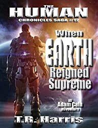 When Earth Reigned Supreme (The Human Chronicles Saga Book 12) (English Edition)