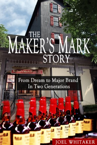 the-makers-mark-story-from-dream-to-major-brand-in-two-generations