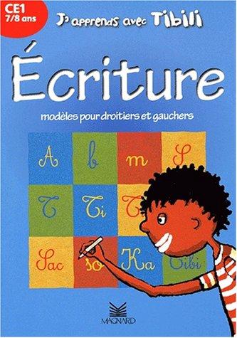 J'apprends avec Tibili : Ecriture, CE1, 7-8 ans