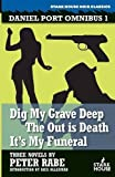 Daniel Port Omnibus 1: Dig My Grave Deep/The Out is Death/It's My Funeral (Daniel Port Omibus, Band 1)