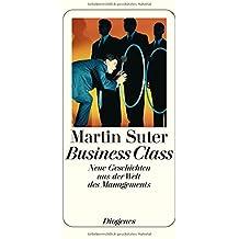Business Class: Neue Geschichten aus der Welt des Managements