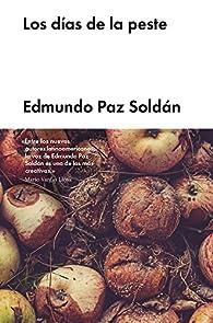 LOS DÍAS DE LA PESTE par Edmundo Paz Soldán