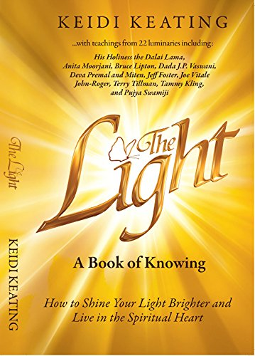 the-light-a-book-of-knowing-how-to-shine-your-light-brighter-and-live-in-the-spiritual-heart-the-lig