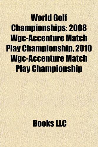 world-golf-championships-2008-wgc-accenture-match-play-championship-2010-wgc-accenture-match-play-ch