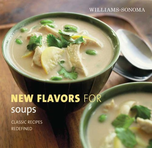 williams-sonoma-new-flavors-for-soups-classic-recipes-redefined