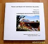 Holzhäuser in ökologisch-ökonomischer Bauweise. Planen und Bauen mit natürlichen Baustoffen Bd. 3 ; 3811140221